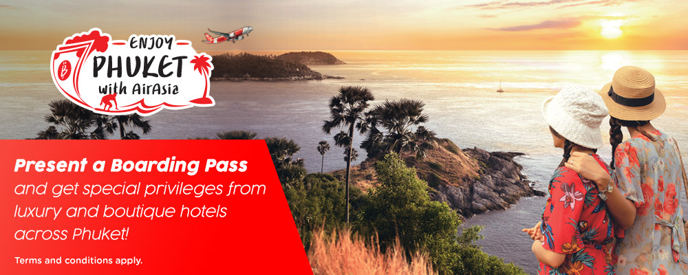 Enjoy Phuket with AirAsia! Present your Boarding Pass and get special privileges!